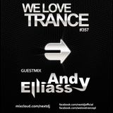 Next DJ pres We Love Trance 357 - Andy Elliass guestmix (09-2016)
