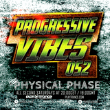 Physical Phase - Progressive Vibes 052  (2016-12-10)