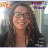 Temple Vibes with Emily Williams and Eda #17 - Radio Cardiff, 5th May 2017