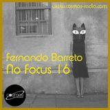 Fernando Barreto - No Focus 16 Cosmos-Radio