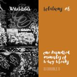 Wadada Rotations #6: One Hundred Minutes Of B-Boy Breaks (Double D)