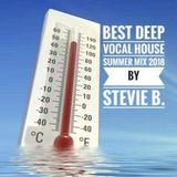 Best Deep Vocal House Summer Mix 2018 By Stevie B.