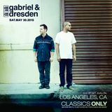 Gabriel & Dresden Present Classics Only Live From Avalon Hollywood 05 / 30 / 2015