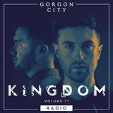 Gorgon City KINGDOM Radio 071