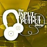 The Input Output Putput radio show: 29th Jan 2016