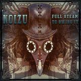 NoiZu - Full Steam to Swing It