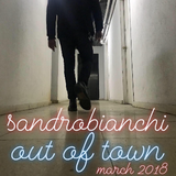"sandrobianchi "" out of town"" mar. 2018"