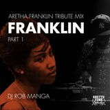 FRANKLIN: Aretha Franklin Tribute Mix Part 1