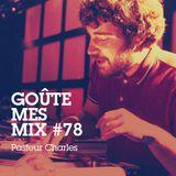 Goûte Mes Mix #78 : Pasteur Charles