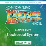 Phuture Beats Show April 6th 2019 hosted by Electrosoul System @Bassdrive.com