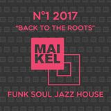 M^2 - Mai-Kel's Mixtape - N°1 2017 - Back to the Roots - Part 3