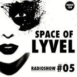SPACE OF LYVEL | Radio Show #05