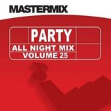 Mastermix - Party All Night Mix Vol 25 (Section Mastermix)