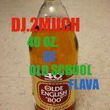 40 OZ. OF OLD SCHOOL FLAVA