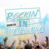 Rockin' In Melbourne Epis. 25