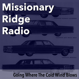 Missionary Ridge Radio / Episode 27 - Going Where The Cold Winds Blow