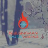 Burningmax presents :: WinterWarmer