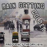 "Frequency Theory 1816 ""Rain Getting Colder"""