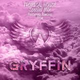 Tropical House Special Mix 2016 - Gryffin