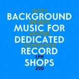LPH 200 - Background Music for Dedicated Record Shops (1971-2008)