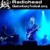 Radiohead - Live @ Glastonbury - 6.28.2003