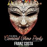 Franz Costa - Carnival Show Party 09.02.16 Live At Prince Chioggia [Venice] (IT)