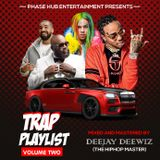 Trap playlist volume 2.....Dj Deewiz 'the hiphop master""