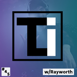 The Lock In Episode 45 w/ Rayworth