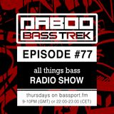 BASS TREK 77 with DJ Daboo on bassport.FM