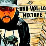 DJ ICE CAP RNB MIXTAPE VOL. 10