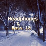 HEADPHONES & BASS VOL 18 ( SO COLD )  LIVE MIX 06/12/2017 D&B