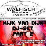 Mijk van Dijk DJ Set at Walfisch Revival Party Berlin, 2018-08-03 Part 2