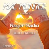 Mac Monroe presents Rager Radio - Episode 8 - Cool Breeze