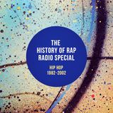 The History Of Rap Radio Special: HipHop 1982 - 2002