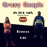 Crazy Couple - In the mix - Episode 010 (Extended version)