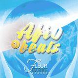 Fleurescence presents Afrobeats Vol.1