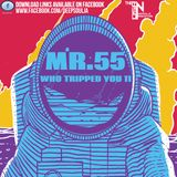 Mr.55 - Who Tripped You 11