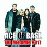 Ace Of Base // The Megamix 2017
