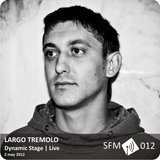 Largo Tremolo-Live@Dynamic Stage [SFM012]