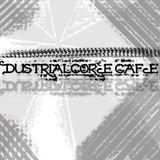 Dustrialcore Cafe #17 @ Break.FM