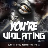 @DJ_Jukess - You're Violating Vol.8: Mellow Nights Part.4