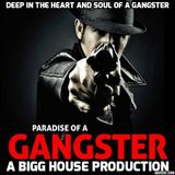 Deep In The Heart And Soul Of A Gangster