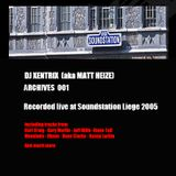 Archive 001 recorded at soundstation Liege 08-09-2006 /DJXENTRIX