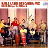 "Dj Makala ""Baile Latin Descarga Mix"""