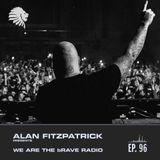 We Are The Brave Radio 096 (Guest Mix by Ilario Alicante)