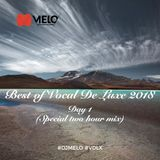 DJ Melo -  Best Of  Vocal De Luxe  2018  [DAY 1]