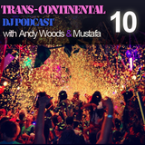 Trans - Continental - Podcast 10 - ANDY WOODS Residents mix