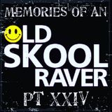 Memories Of An Oldskool Raver Pt XXIV