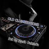 OLD CLUB SESSIONS By Mario Bakteria