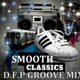 "Smooth Classics ""-D.F.P Mini Groove Mix"" 06/2019"